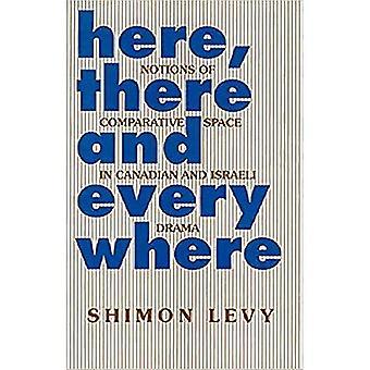 Here, There and Everywhere: Nozioni di spazio comparativo nel dramma Canada e israeliano