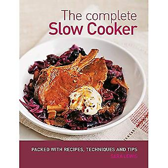 The Complete Slow Cooker: Recipes, Techniques and Tips for Stews, Pies, Puddings, Meats, Fish and More [Cookery]