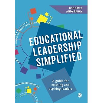 Educational Leadership Simplified - A guide for existing and aspiring