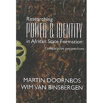 Researching Power and Identity in African State Formation by Martin D