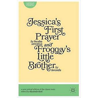 Jessicas First Prayer and Froggys Little Brother by Thiel & Liz