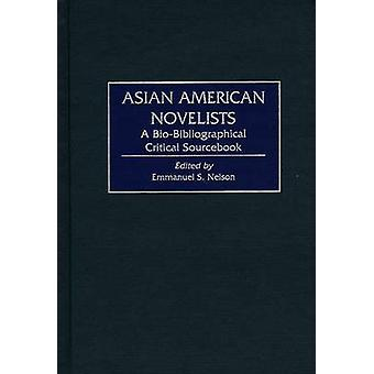 Asian American Novelists A BioBibliographical Critical Sourcebook by Nelson & Emmanuel S.