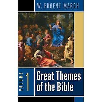 Großen Themen der Bibel Band 1 von März & W. Eugene