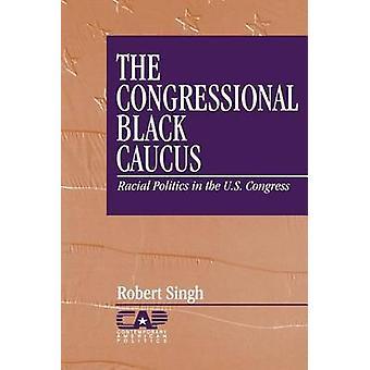 Il Congressional Black Caucus politica razziale negli Stati Uniti Congresso di Singh & Robert
