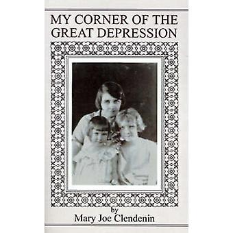 My Corner of the Great Depression by Clendenin & Mary Joe