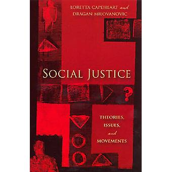 Social Justice Theories Issues and Movements by Capeheart & Loretta
