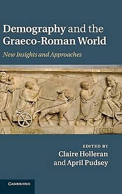 Demography and the GraecoRohomme World by Holleran & Claire
