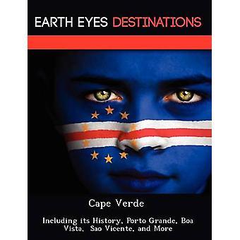 Kaapverdië, met inbegrip van haar geschiedenis Porto Grande Boa Vista Sao Vicente en meer door Browning & Renee
