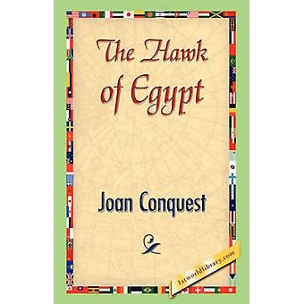 The Hawk of Egypt by Conquest & Joan
