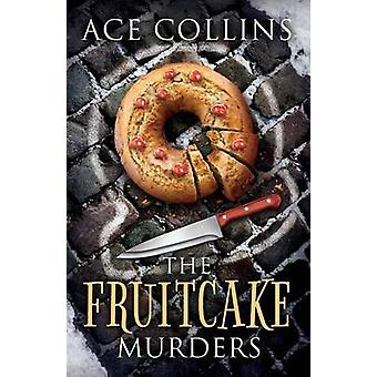 Fruitcake Murders by Collins & Ace