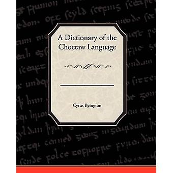 A Dictionary of the Choctaw Language by Byington & Cyrus