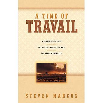 A Time of Travail by Marcus & Steven