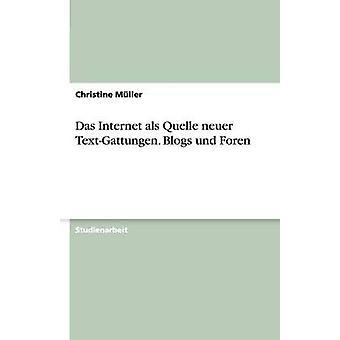 das Internet als Quelle neuer TextGattungen. Blogues und Foren por Mller & Christine
