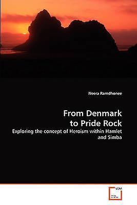 From Denmark to Pride Rock by Ramdhonee & Neera