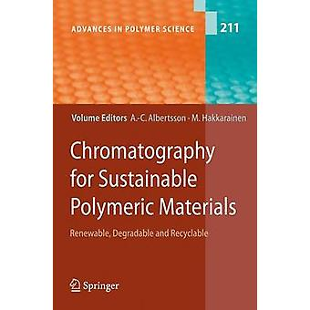 Kromatografia kestävän polymeeriset materiaalit uusiutuva hajoava ja kierrätettävä Albertsson & AnnChristine