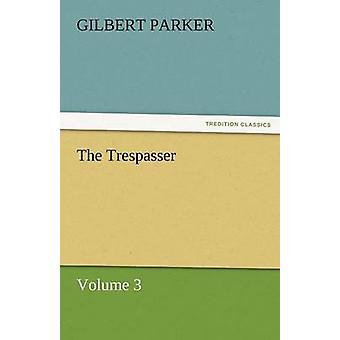 The Trespasser Volume 3 by Parker & Gilbert
