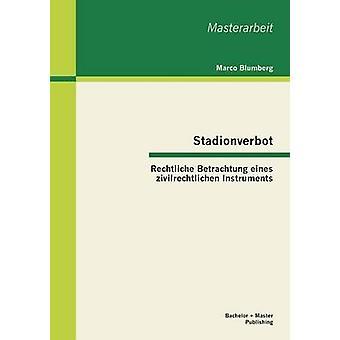 Stadionverbot Rechtliche Betrachtung Eines Zivilrechtlichen Instruments by Blumberg & Marco