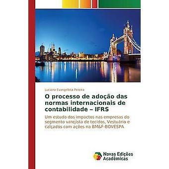 O processo de adoo das normas internacionais de contabilidade  IFRS by Pereira Luciano Evangelista