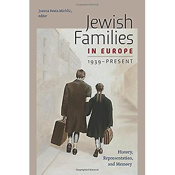 Jewish Families in Europe - 1939-Present - History - Representation -