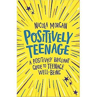 Positivt Teenage - et positivt geniale guide til teenage godt-bli