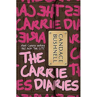 The Carrie Diaries by Candace Bushnell - 9780061728914 Book