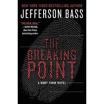 The Breaking Point - A Body Farm Novel by Jefferson Bass - 97800622623