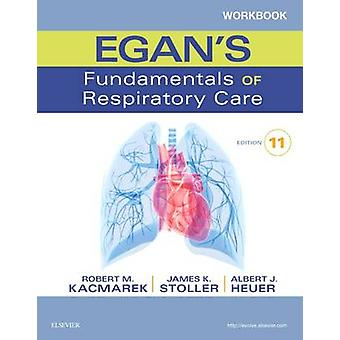 Workbook for Egan's Fundamentals of Respiratory Care (11th Revised ed
