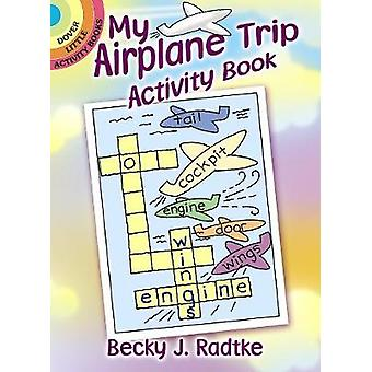My Airplane Trip Activity Book by Becky J. Radtke - 9780486780740 Book