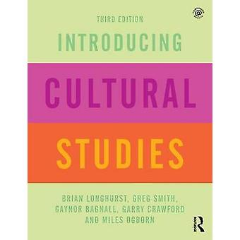 Introducing Cultural Studies by Brian Longhurst - Gaynor Bagnall - Ga