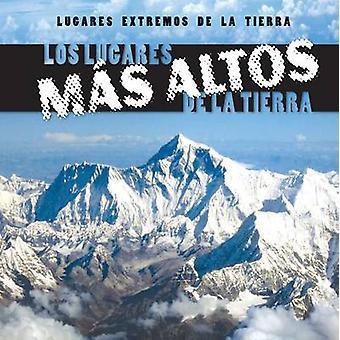 Los Lugares Mas Altos de La Tierra (Earth's Highest Places) by Mary G