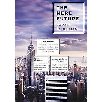 The Mere Future by Sarah Schulman - 9781551524245 Book