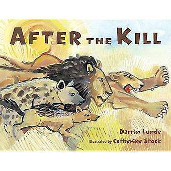 After the Kill by Darrin Lunde - Catherine Stock - 9781570917431 Book