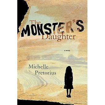 The Monster's Daughter by Michelle Pretorius - 9781612195384 Book