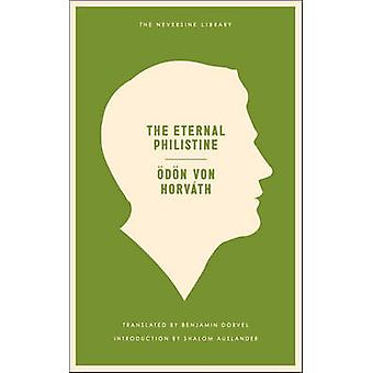 The Eternal Philistine by Odon von Horvath - 9781935554479 Book