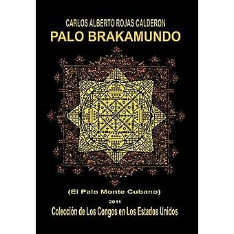 Palo Brakamundo by Calder N. & Carlos Alberto Rojas