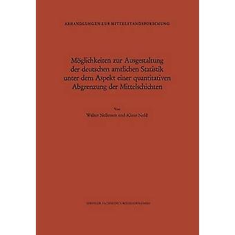 Mglichkeitzur Ausgestaltung der deutschen amtlichen Statistik unter dem Aspekt einer quantitativen Abgrenzung der en von Nellessen & Walter
