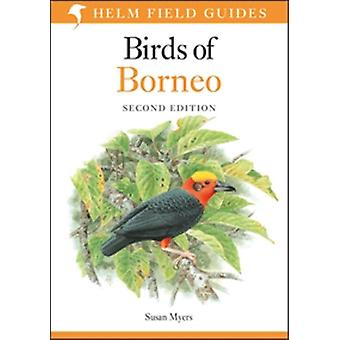 Birds of Borneo 2nd Edition (Helm Field Guides) (Paperback) by Myers Susan