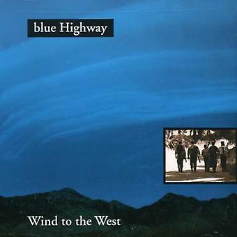 Blue Highway - Wind to the West [CD] USA import