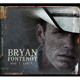 Bryan Fontenot - Who I Ain't [CD] USA import
