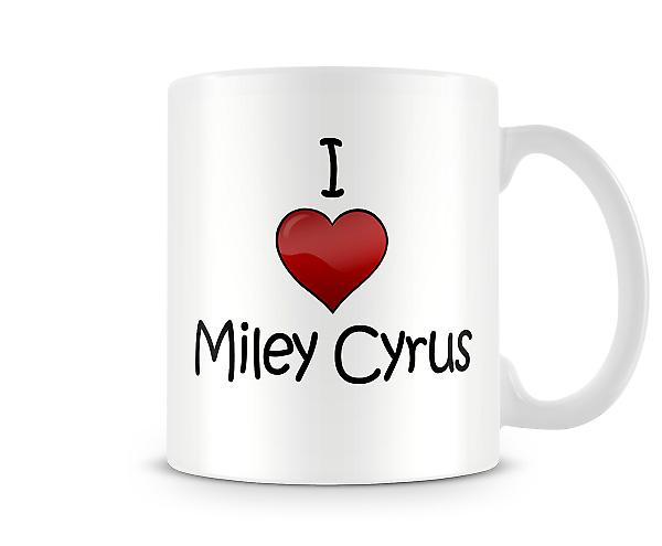 I Love Miley Cyrus Printed Mug