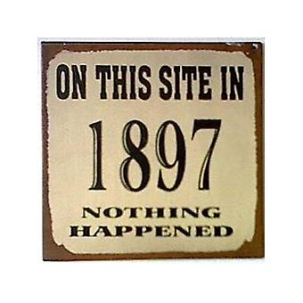 On This Site In 1897... Funny Fridge Magnet