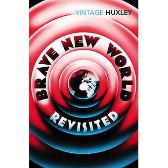 Brave New World Revisited by Aldous Huxley - David Bradshaw - 9780099