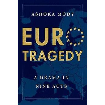 EuroTragedy - um Drama em nove atos de Ashoka Mody - livro 9780199351381