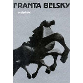 Franta Belsky - Sculpture by Franta Belsky - 9780302006139 Book