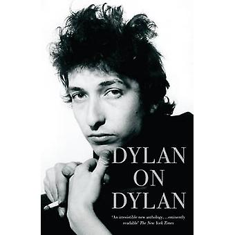 Dylan on Dylan by Bob Dylan - Jonathan Cott - 9780340923146 Book