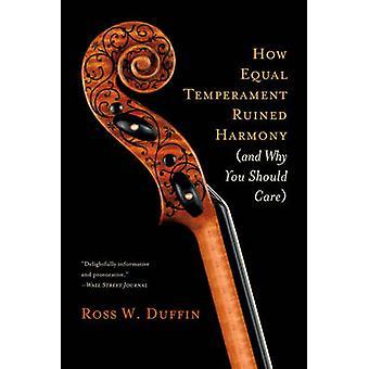 Como o temperamento igual arruinou harmonia - e porque você deve ser cuidado por Ross