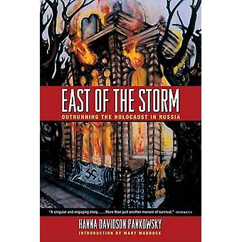 East of the Storm - Outrunning the Holocaust in Russia by Hanna Davids