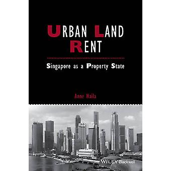 Urban Land Rent - Singapore as a Property State by Anne Haila - 978111