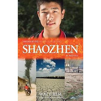 Shaozhen - Through My Eyes - Natural Disaster Zones by Wai Chim - 9781