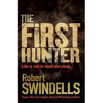 The First Hunter by Robert Swindells - Si Clark - 9781781126011 Book